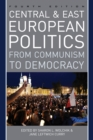 Image for Central and East European Politics : From Communism to Democracy