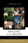 Image for Dealing with death: the ultimate teen guide : 55