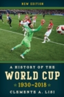 Image for A history of the World Cup  : 1930-2018