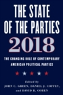 Image for The state of the parties: the changing role of contemporary American political parties