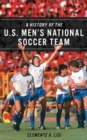 Image for A History of the U.S. Men's National Soccer Team