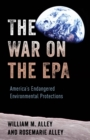 Image for The war on the EPA: America's endangered environmental protections