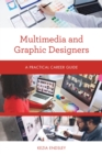 Image for Multimedia and Graphic Designers: A Practical Career Guide