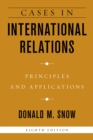 Image for Cases in international relations  : principles and applications