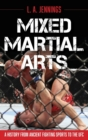Image for Mixed martial arts  : a history from ancient fighting sports to the UFC