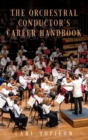 Image for The orchestral conductor's career handbook