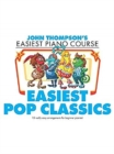 Image for John Thompson s Easiest Piano Course : Easiest Pop Classics