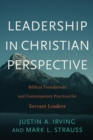 Image for Leadership in Christian Perspective : Biblical Foundations and Contemporary Practices for Servant Leaders