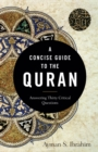 Image for A Concise Guide to the Quran : Answering Thirty Critical Questions