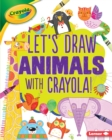 Image for Let's Draw Animals with Crayola (R) !