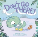 Image for Don't go there!