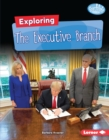 Image for Exploring the Executive Branch