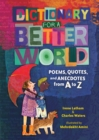 Image for Dictionary for a Better World: Poems, Quotes, and Anecdotes from A to Z