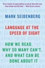 Image for Language at the speed of sight  : how we read, why so many can't, and what can be done about it