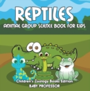 Image for Reptiles: Animal Group Science Book For Kids Children's Zoology Books Edition