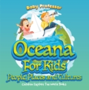 Image for Oceans For Kids: People, Places and Cultures - Children Explore The World Books