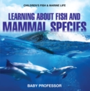 Image for Learning about Fish and Mammal Species Children's Fish & Marine Life