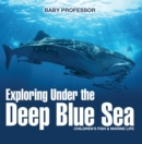 Image for Exploring Under the Deep Blue Sea Children's Fish & Marine Life