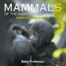 Image for Mammals of the High Mountain Ranges Children's Science & Nature