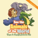 Image for See the Animals of the World Sense & Sensation Books for Kids