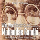 Image for Who Was Mohandas Gandhi : The Brave Leader from India - Biography for Kids Children's Biography Books