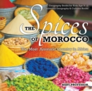 Image for The Spices of Morocco : The Most Aromatic Country in Africa - Geography Books for Kids Age 9-12 Children's Geography & Cultures Books