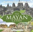 Image for The Mayan Cities - History Books Age 9-12 Children's History Books