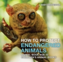 Image for How To Protect Endangered Animals - Animal Book Age 10 Children's Animal Books