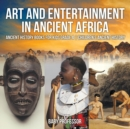 Image for Art and Entertainment in Ancient Africa - Ancient History Books for Kids Grade 4 Children's Ancient History