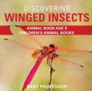 Image for Discovering Winged Insects - Animal Book Age 8 Children's Animal Books