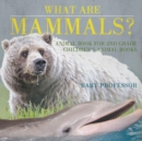 Image for What are Mammals? Animal Book for 2nd Grade Children's Animal Books