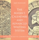 Image for Mayans' Calendars And Advanced Writing System - History Books Age 9-12 - Ch