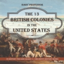 Image for 13 British Colonies In The United States - Us History For Kids Grade 3 - Ch