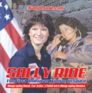 Image for Sally Ride : The First American Woman In Space - Biography Book For Kids - Children's Bi