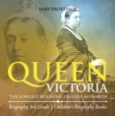 Image for Queen Victoria : The Longest Reigning English Monarch - Biography 3rd Grade - Children's Bio