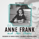 Image for Anne Frank And Her Diary - Biography Of Famous People - Children's Biograph