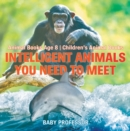 Image for Intelligent Animals You Need To Meet - Animal Books Age 8 - Children's Anim
