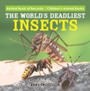 Image for World's Deadliest Insects - Animal Book Of Records - Children's Animal Book