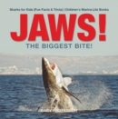 Image for Jaws! - The Biggest Bite! - Sharks For Kids (Fun Facts & Trivia) - Children