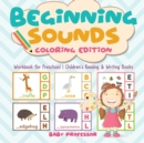 Image for Beginning Sounds : Coloring Edition - Workbook for Preschool Children's Reading & Writing Books