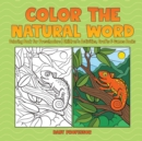 Image for Color the Natural Word : Coloring Book for Preschoolers Children's Activities, Crafts & Games Books