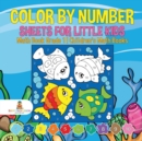 Image for Color by Number Sheets for Little Kids - Math Book Grade 1 Children's Math Books