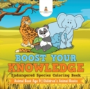 Image for Boost Your Knowledge : Endangered Species Coloring Book - Animal Book Age 9 Children's Animal Books