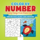Image for Color by Number : Living Things from Planet Earth - Science Book for Kids Children's Science & Nature Books