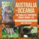Image for Australia and Oceania : The Smallest Continent, Unique Animal Life - Geography for Kids - Children's Explore the World Books