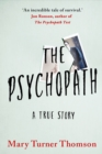 Image for The Psychopath : A True Story