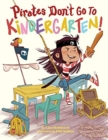 Image for Pirates Don't Go to Kindergarten!