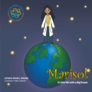 Image for Marisol: A Little Girl with a Big Dream