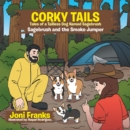 Image for Corky Tails Tales of Tailless Dog Named Sagebrush: Sagebrush and the Smoke Jumper