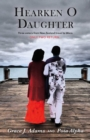 Image for Hearken O Daughter: Three Sisters from New Zealand Travel to Waco.  Only Two Return...